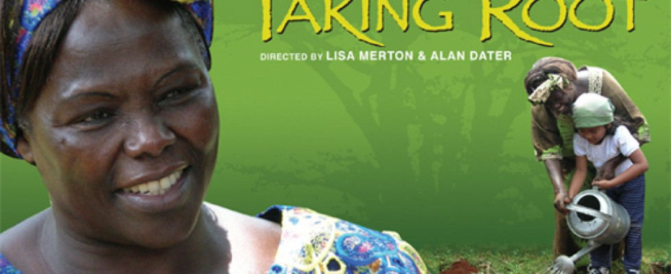 Film: Taking Root – The Vision of Wangari Maathai